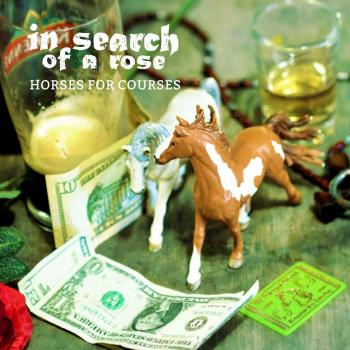 "In Search Of A Rose ""Horses For Courses"" CD"