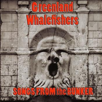"Greenland Whalefishers ""Songs From The Bunker"" CD"