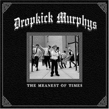 "Dropkick Murphys ""The Meanest of Times"" DoLP+CD"