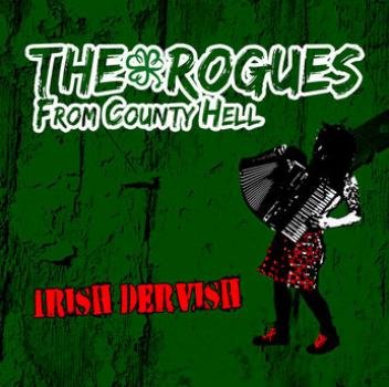 "Rogues From County Hell ""Irish Dervish"" CD"