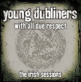 "Young Dubliners ""With All Due Respect – The Irish Sessions"" CD"