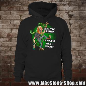"MacSlon's ""Celtic Punk - All I Want"" Hoodie"