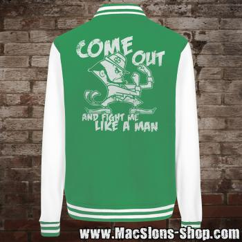 "Come Out ""And Fight Me Like A Man"" College Jacket (green)"