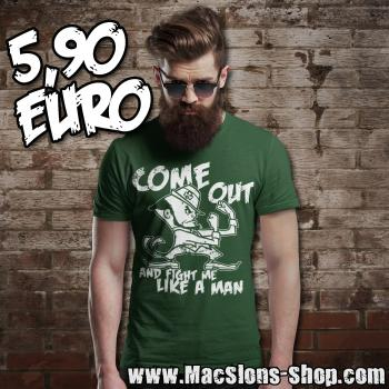 "Come Out ""And Fight Me Like A Man"" T-Shirt (green) *Ausstellungsstück*"
