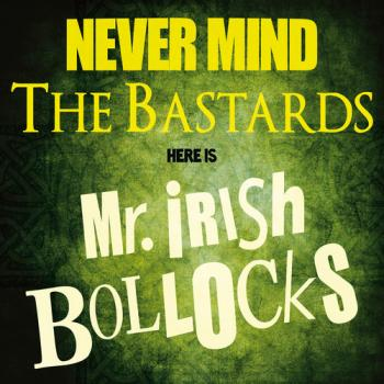 "Mr. Irish Bastard ""Never Mind The Bastards / Here Is Mr. Irish Bollocks"" CD"
