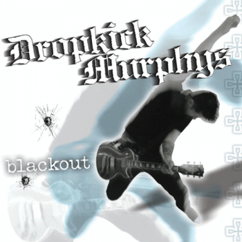 "Dropkick Murphys ""Blackout"" LP"