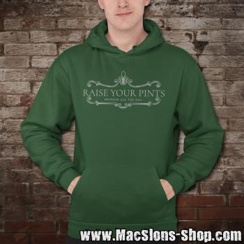 "Raise Your Pints ""Drinkin All The Day"" Hoodie (green)"