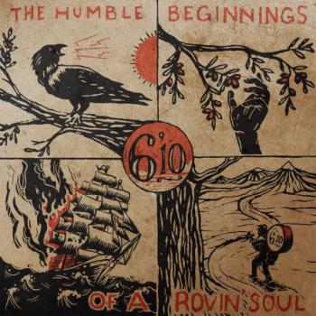 "6'10 ""The Humble Beginnings Of A Rovin' Soul "" CD"