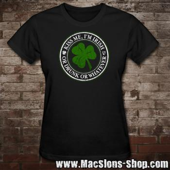 """Kiss Me I'm Irish, Or Drunk, Or Whatever"" Girly-Shirt (black)"