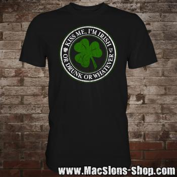 """Kiss Me I'm Irish, Or Drunk, Or Whatever"" T-Shirt (black)"