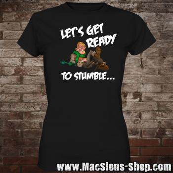 Let's Get Ready to Stumble... (Guy) Girly-Shirt