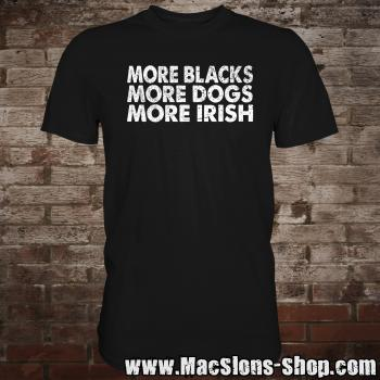 """More Blacks, More Dogs, More Irish"" T-Shirt (black)"