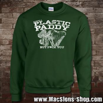 Maybe A Plastic Paddy... Sweatshirt (green)