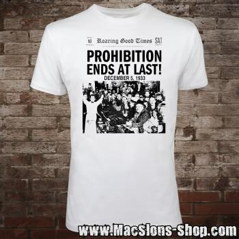 Prohibition Ends At Last! T-Shirt (white)