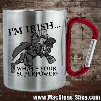 "I'm Irish... ""What's Your Superpower?"" Edelstahltasse"