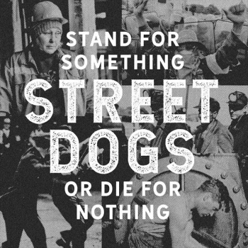 "Street Dogs ""Stand For Something Or Die For Nothing"" LP (black) + CD"