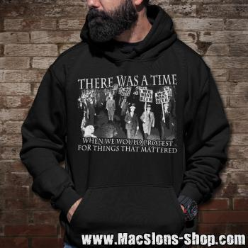 """There Was A Time When We Would Protest For Things That Mattered"" Hoodie (black)"