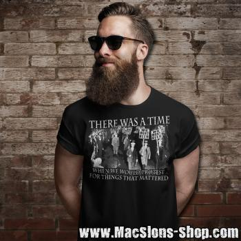 """There Was A Time When We Would Protest For Things That Mattered"" T-Shirt (black)"