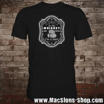 """To The Whiskey I'm A Slave"" T-Shirt (black)"