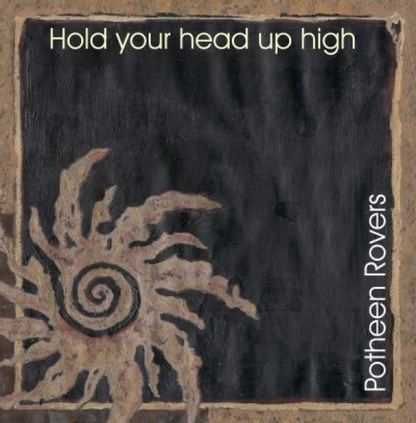 "Potheen Rovers ""Hold Your Head Up High"" CD"