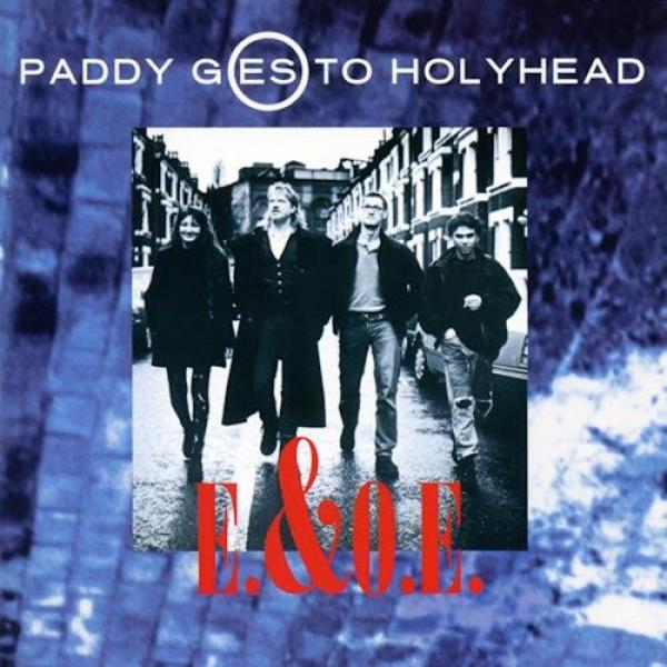 "Paddy Goes To Holyhead ""E. & O.E."" CD"