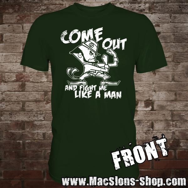 "Come Out ""And Fight Me Like A Man"" T-Shirt (green)"