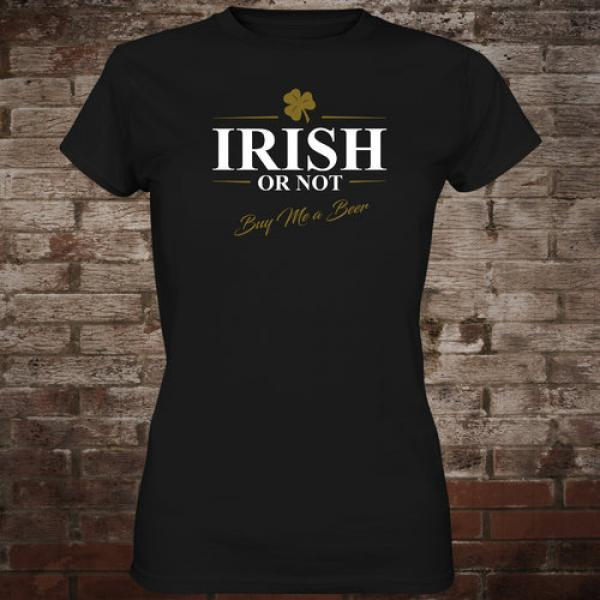 """Irish Or Not - Buy Me A Beer"" Girly-Shirt (black)"
