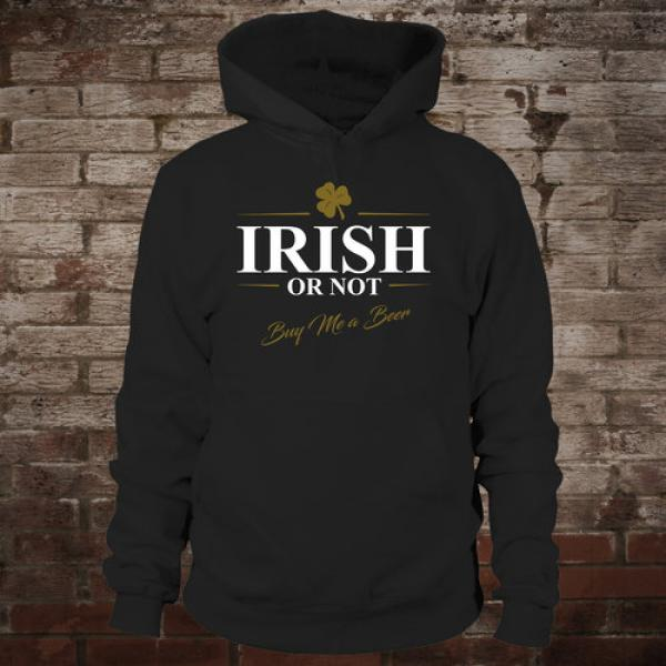 """Irish Or Not - Buy Me A Beer"" Hoodie (black)"