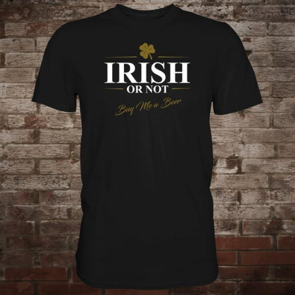 """Irish Or Not - Buy Me A Beer"" T-Shirt (black)"