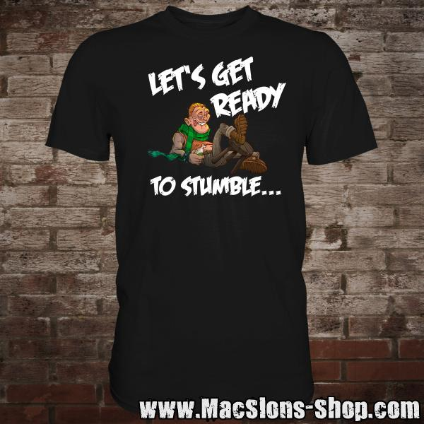Let's Get Ready to Stumble... (Guy) T-Shirt