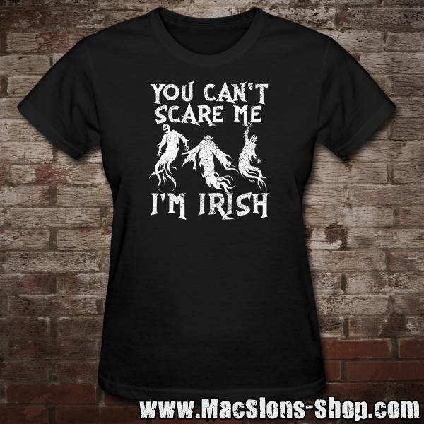 "You Can't Scare Me ""I'm Irish"" Girly-Shirt (black)"