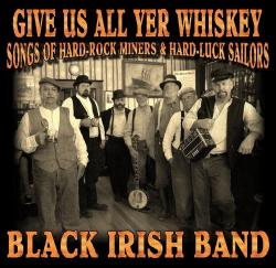 "Black Irish Band ""Give Us All Yer Whiskey"" CD"