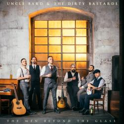 "Uncle Bard & the Dirty Bastards ""The Men Beyond The Glass"" CD"