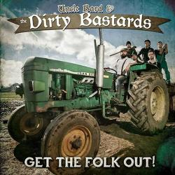 "Uncle Bard & the Dirty Bastards ""Get the folk out!"" CD"