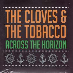 "Cloves And The Tobacco ""Across The Horizon"" CD (DigiPack)"