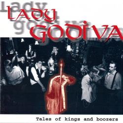 "Lady Godiva ""Tales Of Kings And Boozers"" CD"